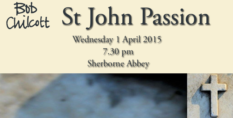 Bob Chilcott – St John Passion